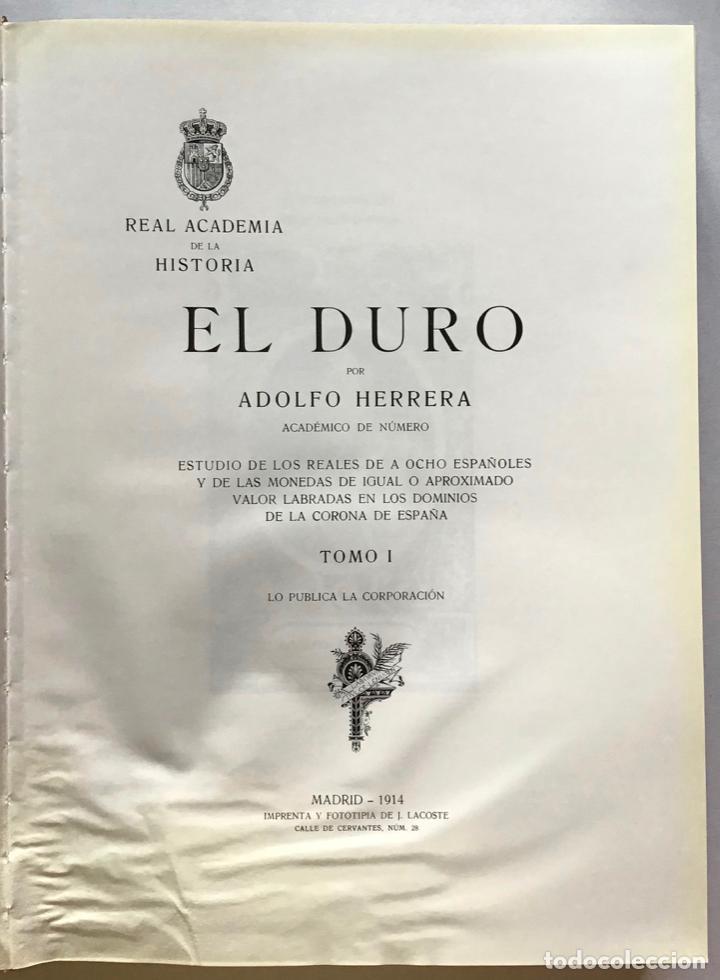 Libros antiguos: EL DURO. Estudio de los reales de a ocho españoles y de las monedas de igual... - Foto 2 - 209095218