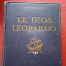 Libros antiguos: EL DIOS LEOPARDO CAPITAN GILSON ED/SEIX& BARRAL 1930. Lote 209112753