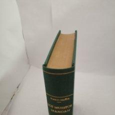 Libros antiguos: LOS MUERTOS MANDAN (RETAPADO, PERFECTO ESTADO) DE VICENTE BLASCO IBÁÑEZ. Lote 209080693