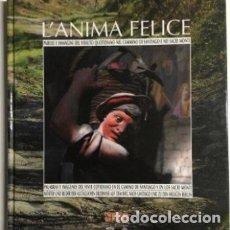 Libros antiguos: L'ANIMA FELICE.PALABRAS Y IMÁGENES DEL VIVIR COTIDIANO EN CAMINO DE SANTIAGO Y EN LOS SACRI MONTI. Lote 209119003