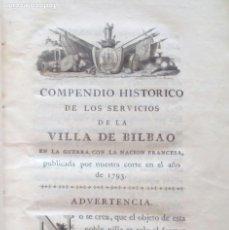 Libros antiguos: COMPENDIO HISTÓRICO DE LA VILLA DE BILBAO EN LA GUERRA CON LA NACION FRANCESA. 1800 VIUDA IBARRA.. Lote 209136688