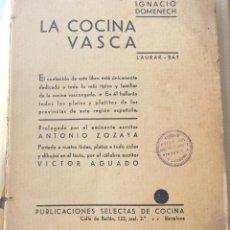 Livres anciens: LA COCINA VASCA LAURAK BAT -IGNACIO DOMENECH - 1ºEDICIÓN. Lote 209161062