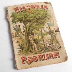 Libri antichi: HISTORIA DE ROSAURA. SOCIEDAD EDITORIAL MANRESANA. PRINCIPIOS SIGLO XX. Lote 209164166