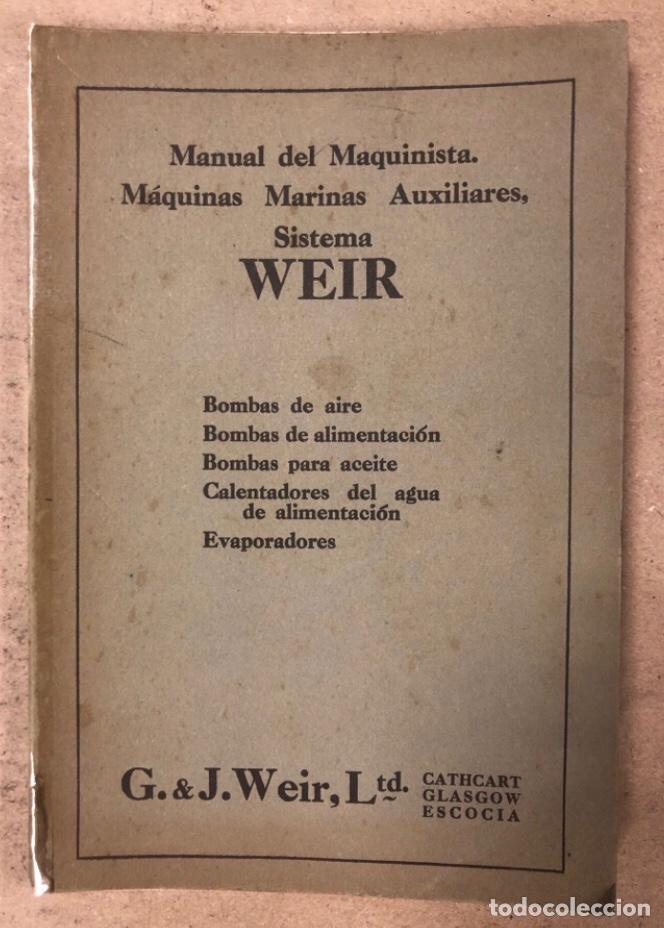 MANUAL DEL MAQUINISTA, MÁQUINAS MARINAS AUXILIARES. SISTEMA WEIR. BOMBAS DE AIRE, BOMBAS DE ALIMENTA (Libros Antiguos, Raros y Curiosos - Ciencias, Manuales y Oficios - Otros)