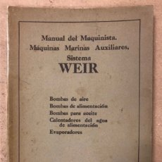 Libros antiguos: MANUAL DEL MAQUINISTA, MÁQUINAS MARINAS AUXILIARES. SISTEMA WEIR. BOMBAS DE AIRE, BOMBAS DE ALIMENTA. Lote 209170150