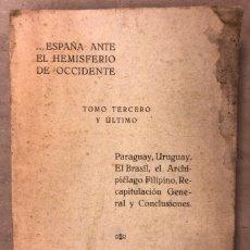 Libros antiguos: ESPAÑA ANTE EL HEMISFERIO DE OCCIDENTE. JULIO DE LAZÚRTEGUI. IMP. ECHEGUREN Y ZULAICA 1927. Lote 209172635