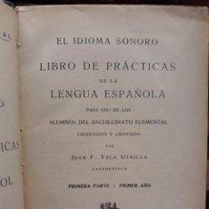 Libros antiguos: LIBRO PRACTICA LENGUA ESPAÑOLA PARA USO ALUMNOS BACHILLERATO ELEMENTAL ORDENADO Y ANOTADO 1927. Lote 209188162