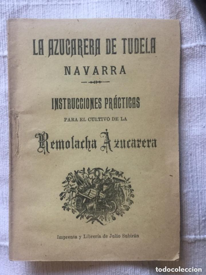 LA AZUCARERA DE TUDELA NAVARRA - INSTRUCCIONES PRACTICAS PARA EL CULTIVO DE LA REMOLACHA -15X11 19P. (Libros Antiguos, Raros y Curiosos - Cocina y Gastronomía)