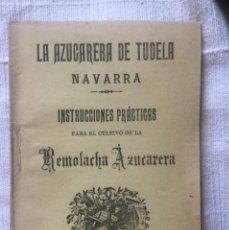 Libros antiguos: LA AZUCARERA DE TUDELA NAVARRA - INSTRUCCIONES PRACTICAS PARA EL CULTIVO DE LA REMOLACHA -15X11 19P.. Lote 209208380