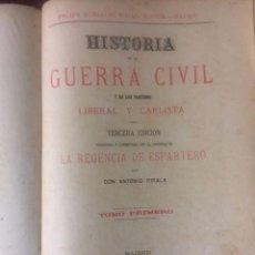 Libros antiguos: ANTONIO PIRALA. HISTORIA DE LA GUERRA CIVIL Y DE LOS PARTIDOS LIBERAL Y CARLISTA. 3 EDICION.. Lote 209218236