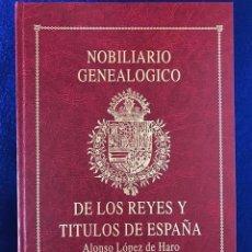 Libros antiguos: NOBILIARIO GENEALÓGICO DE LOS REYES Y TÍTULOS DE ESPAÑA 2 TOMOS. ALONSO LOPEZ DE HARO.. Lote 289647878