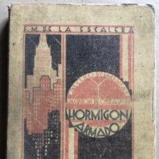 Libros antiguos: CÁLCULO ELEMENTAL Y EJECUCIÓN DE LAS OBRAS DE HORMIGÓN ARMADO. POR MARTÍN DE LA ESCALERA. 1930.. Lote 128701787