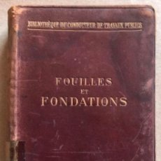 Libros antiguos: FOUILLES ET FONDATIONS. P. FRICK. ED. V. CH.DUNOD, 1905.. Lote 128912863