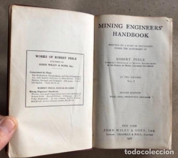 Libros antiguos: MINING ENGINEERS HANDBOOK. ROBERT PEELE. VOL. 1. 1927. LIBRO INGENIERO DE MINAS. - Foto 3 - 132486110