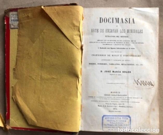 Libros antiguos: DOCIMASIA O EL ARTE DE ENSAYAR LOS MINERALES. JOSÉ MARÍA SOLER. MADRID,1873. - Foto 3 - 132931402