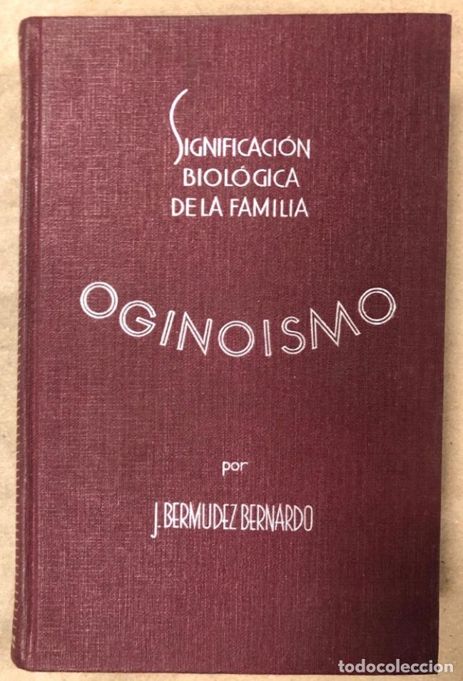 OGINOISMO, LIMITACIÓN MORAL DE LA NATALIDAD. J. BERMÚDEZ BERNARDO. SUCESORES DE JUAN GILI 1936 (Libros Antiguos, Raros y Curiosos - Pensamiento - Otros)