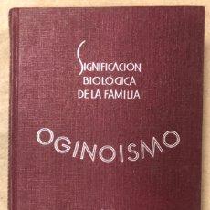 Libros antiguos: OGINOISMO, LIMITACIÓN MORAL DE LA NATALIDAD. J. BERMÚDEZ BERNARDO. SUCESORES DE JUAN GILI 1936. Lote 182129942