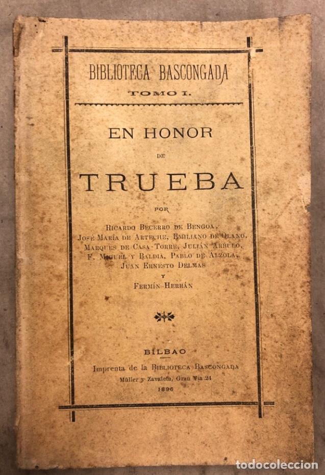 EN HONOR DE TRUEBA. VV.AA. BIBLIOTECA BASCONGADA TOMO I. 1896 (BILBAO). 211 PÁGINAS (Libros antiguos (hasta 1936), raros y curiosos - Literatura - Narrativa - Otros)