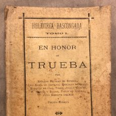 Libros antiguos: EN HONOR DE TRUEBA. VV.AA. BIBLIOTECA BASCONGADA TOMO I. 1896 (BILBAO). 211 PÁGINAS. Lote 182548241
