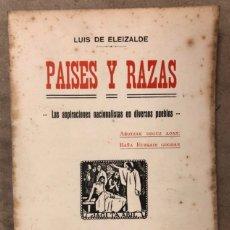 Libros antiguos: PAÍSES Y RAZAS (LAS ASPIRACIONES NACIONALISTAS EN DIVERSOS PUEBLOS). LUIS DE ELEIZALDE. 1914. Lote 182590065