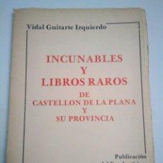 Libros antiguos: INCUNABLES Y LIBROS RAROS DE CASTELLÓN DE LA PLANA Y SU PROVINCIA. VIDAL GUITARTE IZQUIERDO. 1980. Lote 209324782