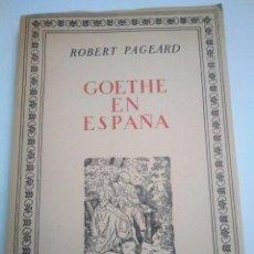 Libros antiguos: GOETHE EN ESPAÑA. ROBERT PAGEARD. CONSEJO SUPERIOR DE INVESTIGACIONES CIENTÍFICAS. 1958. Lote 209325732