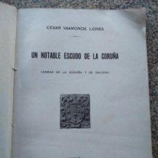 Libros antiguos: UN NOTABLE ESCUDO DE LA CORUÑA ( ARMAS DE LA CORUÑA Y DE GALICIA ) CESAR VAAMONDE LORES - 1922. Lote 209386841