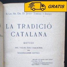 Libros antiguos: JOSEP TORRAS I BAGES: LA TRADICIÓ CATALANA, ED. IBÈRICA, 1913. Lote 46654991