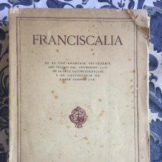 Libros antiguos: FRANCISCALIA , HOMENATGE DE LES LLETRES CATALANES - EDITORIAL FRANCISCANA , BARCELONA 1928. Lote 209653325