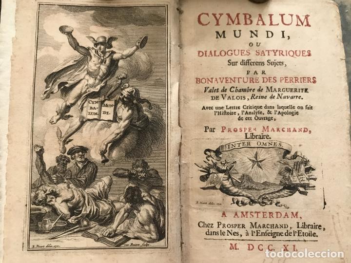 Libros antiguos: Des Périers, Bonaventure, Cymbalum mundi, ou Dialogues satyriques,..1711. Prosper Marchand - Foto 4 - 209718608