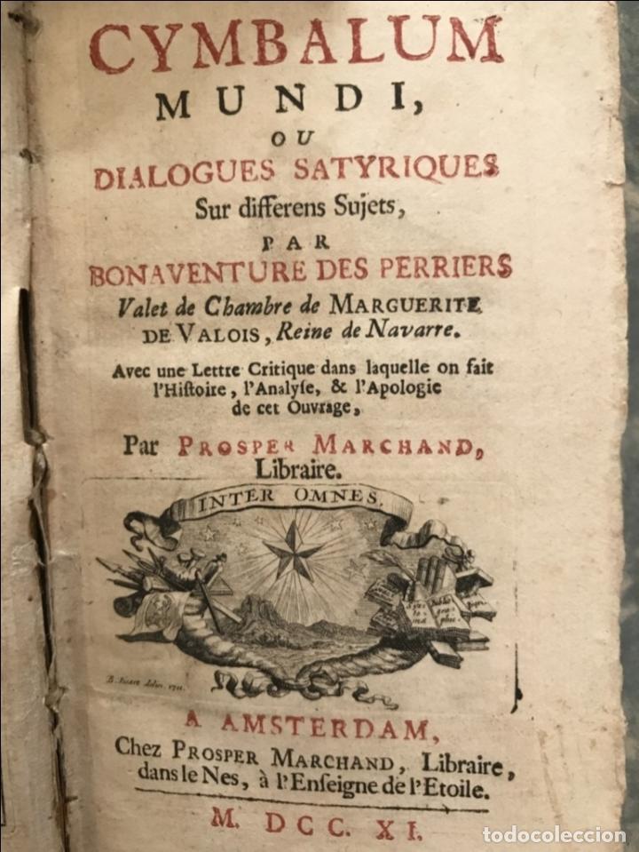 Libros antiguos: Des Périers, Bonaventure, Cymbalum mundi, ou Dialogues satyriques,..1711. Prosper Marchand - Foto 5 - 209718608