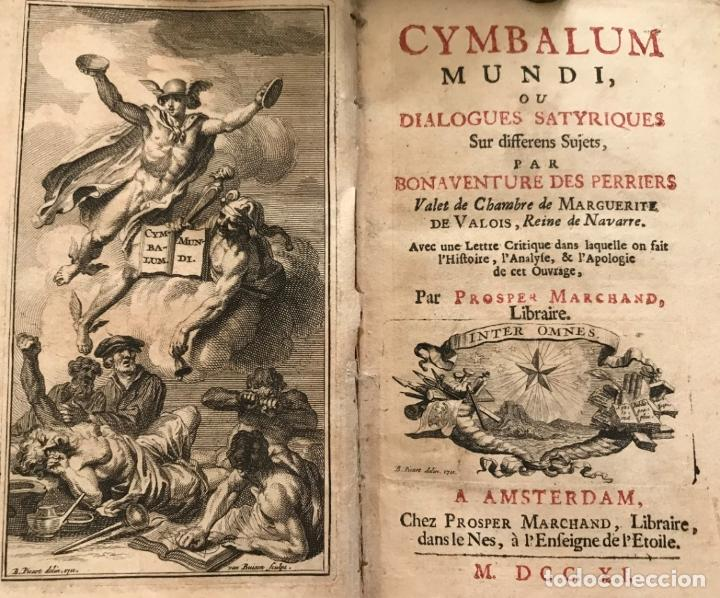 DES PÉRIERS, BONAVENTURE, CYMBALUM MUNDI, OU DIALOGUES SATYRIQUES,..1711. PROSPER MARCHAND (Libros Antiguos, Raros y Curiosos - Literatura - Otros)