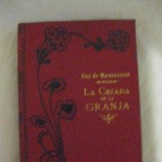 Libros antiguos: GUY DE MAUPASSANT. LA CRIADA DE LA GRANJA. EDITORIAL MAUCCI 1905.. Lote 209722143