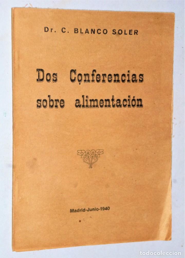 DOS CONFERENCIAS SOBRE ALIMENTACIÓN EN EL MOMENTO ACTUAL MADRID-JUNIO 1940 (Libros Antiguos, Raros y Curiosos - Cocina y Gastronomía)
