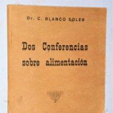 Libros antiguos: DOS CONFERENCIAS SOBRE ALIMENTACIÓN EN EL MOMENTO ACTUAL MADRID-JUNIO 1940. Lote 209811433