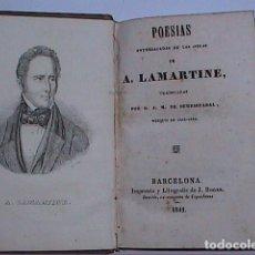 Libros antiguos: POESIAS ENTRESACADAS DE LAS OBRAS DE ALPHONSE DE LAMARTINE. 1841. IMPRENTA J.ROGER.BARCELONA.. Lote 209911616