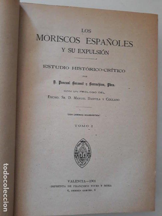 Libros antiguos: LOS MORISCOS ESPAÑOLES Y SU EXPULSIÓN. Estudio histórico-crítico. P. Boronat y Barrachina. 2 tomos. - Foto 2 - 209978503