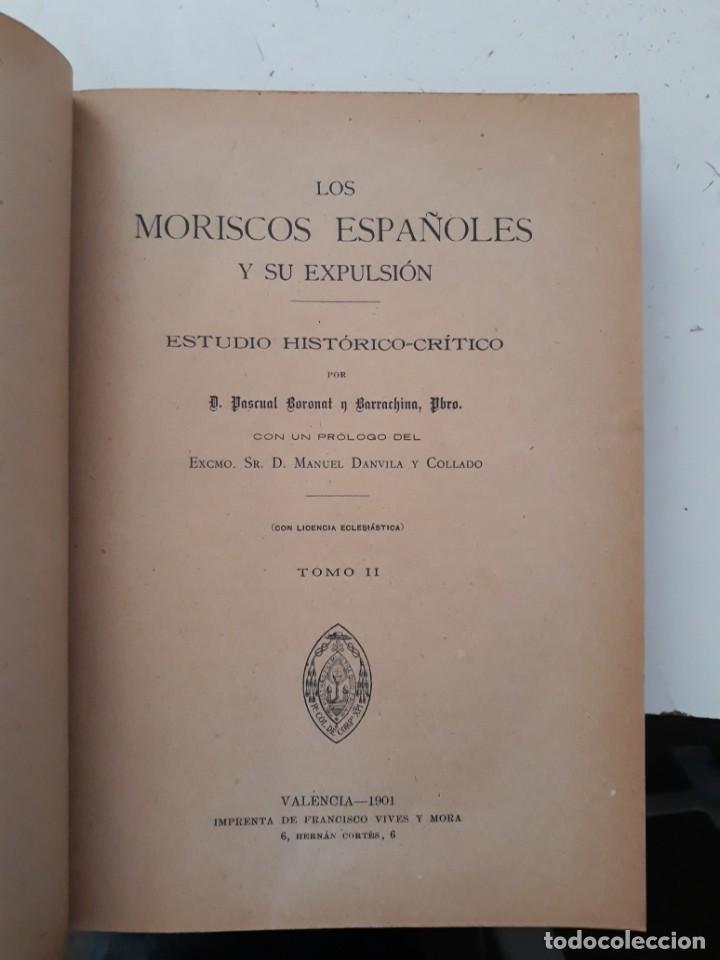 Libros antiguos: LOS MORISCOS ESPAÑOLES Y SU EXPULSIÓN. Estudio histórico-crítico. P. Boronat y Barrachina. 2 tomos. - Foto 3 - 209978503