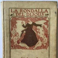 Libros antiguos: LA RONDALLA DEL DIJOUS. VOLUMS I I II. 1909. - [REVISTA INFANTIL.]. Lote 123269278