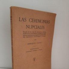 Libros antiguos: LAS CEREMONIAS NULPCIALES, ENRIQUE CASAS, COSTUMBRES / CUSTOMS, EDITORIAL PAEZ, 1931. Lote 210020060