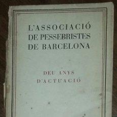 Livres anciens: LASSOCIACIÓ DE PESSEBRISTES DE BARCELONA. DEU ANYS DACTUACIÓ. 1931.. Lote 210042015