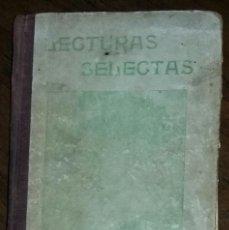 Libros antiguos: LECTURAS SELECTAS. 1909. HISTORIA, ZOOLOGÍA, LITERATURA, HIGIENE, ARTES, INDUSTRIAS.. Lote 210053605