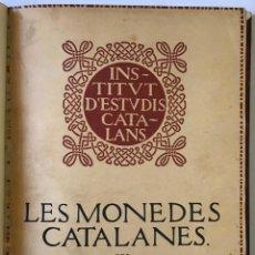 Libros antiguos: LES MONEDES CATALANES. ESTUDI I DESCRIPCIÓ DE LES MONEDES CAROLINGIES, COMTALS, SENYORIALS, REYALS Y. Lote 114797995