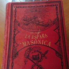 Libri antichi: LA ESPAÑA MASÓNICA, MASONERÍA, 1888,ORIGINAL, RARO, BUEN LIBRO. Lote 210117206