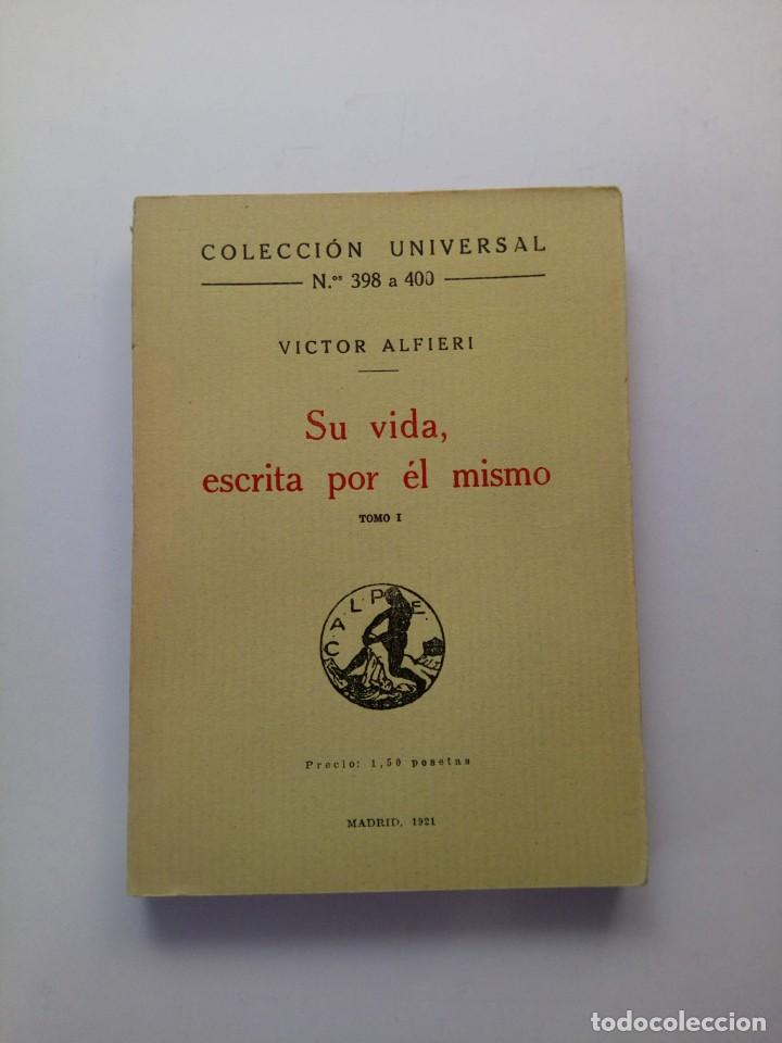 SU VIDA, ESCRITA POR ÉL MISMO - VICTOR ALFIERI - CALPE 1921 (Libros Antiguos, Raros y Curiosos - Literatura - Otros)