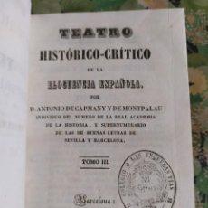 Libros antiguos: 1848. TEATRO HISTORICO CRÍTICO DE L ELOCUENCIA ESPAÑOLA. ANTONIO DE CAPMANY.. Lote 210228537