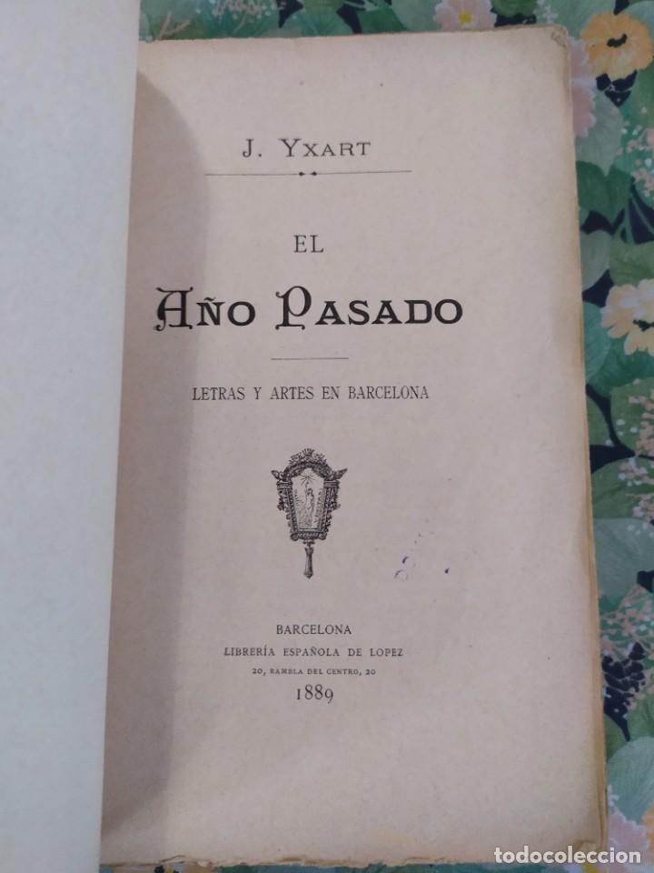 1889. EL AÑO PASADO. LETRAS Y ARTES EN BARCELONA. J YXART. (Libros Antiguos, Raros y Curiosos - Pensamiento - Otros)
