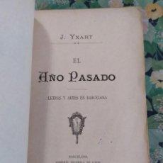 Libros antiguos: 1889. EL AÑO PASADO. LETRAS Y ARTES EN BARCELONA. J YXART.. Lote 210239497