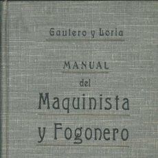 Libros antiguos: MANUAL DEL MAQUINISTA Y FOGONERO (GAUTERO Y LORIA). Lote 210272631