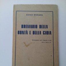 Libros antiguos: BREVIARIO DELLA BONTÀ E DELLA GIOIA - GUIDO BORSARA - 1936. Lote 210312811